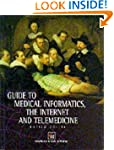 A Guide to Medical Informatics, the I...