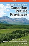img - for Budd's Flora of the Canadian Prairie Provinces: Volume 2: Dicots (A Guide to the Plants of Alberta, Manitoba and Saskatchewan) book / textbook / text book