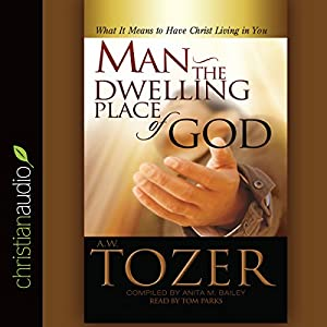 Man - the Dwelling Place of God Audiobook