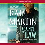 Against the Law: The Raines of Wind Canyon, Book 3 (       UNABRIDGED) by Kat Martin Narrated by Jack Garrett