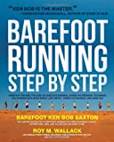 Cover of The Complete Book of Barefoot Running by Roy Wallack Ken Bob Saxton 1592334652