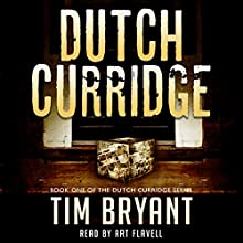 Dutch Curridge (       UNABRIDGED) by Tim Bryant Narrated by Art Flavell