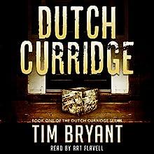 Dutch Curridge (       UNABRIDGED) by Tim Bryant Narrated by Art Flavell