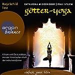 Götter-Yoga: Körper und Geist stärken mit der himmlischen Kraft der indischen Götter | Katharina Middendorf,Ralf Sturm