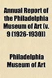 Annual Report of the Philadelphia Museum of Art (v. 9 (1926-1930)) (1153283654) by Art, Philadelphia Museum of