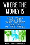 img - for by Rehder, William J., Dillow, Gordon Where the Money Is: True Tales from the Bank Robbery Capital of the World (2003) Hardcover book / textbook / text book