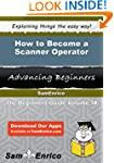 How to Become a Scanner Operator