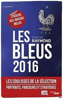 Les Bleus 2016 : les coulisses de la sélection