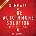 Summary of The Autoimmune Solution,by Amy Myers | Includes Analysis |  Instaread