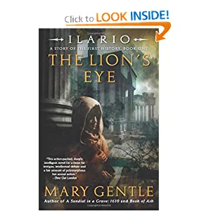 Ilario: The Lion's Eye: A Story of the First History, Book One by Mary Gentle