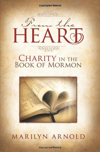 From the Heart: Charity in the Book of Mormon