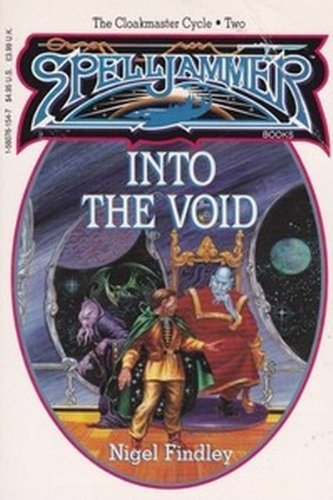 Into The Void (Spelljammer Book, Cloakmaster Cycle, No. 2)