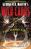 img - for George R.R. Martin's Wild Cards: The Hard Call book / textbook / text book