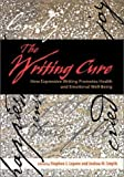 img - for The Writing Cure: How Expressive Writing Promotes Health and Emotional Well-Being 1st (first) Edition [2002] book / textbook / text book