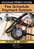 Healthcare Payment Systems: Fee Schedule Payment Systems deals and discounts