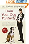 Train Your Dog Positively: Understand...
