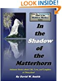 In the Shadow of the Matterhorn: Intimate Stories about Life, Love, and Laughter at Disneyland