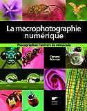 echange, troc Clément Wurmser - La macrophotographie numérique