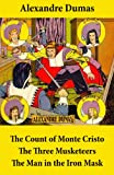 img - for The Count of Monte Cristo + The Three Musketeers + The Man in the Iron Mask (3 Unabridged Classics) book / textbook / text book
