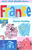 img - for Pick Your Brains About France (Pick Your Brains - Cadogan) by Pashley, Marian (2004) Paperback book / textbook / text book