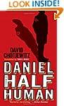 Daniel Half Human: And the Good Nazi