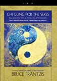 Bruce Frantzis Chi Gung for the Sexes: Balancing Yin and Yang Relationships