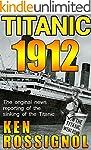 Titanic 1912: The original news repor...