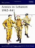 img - for Armies in Lebanon, 1982-84 (Men at Arms Series, 165) book / textbook / text book