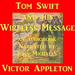 Tom Swift and his Wireless Message: The Castaways of Earthquake Island | [Victor Appleton]