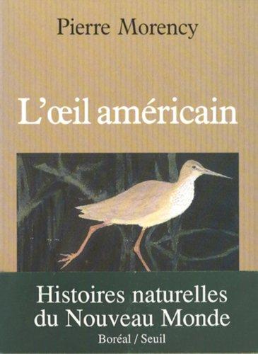 L'oeil americain: Histoires naturelles du nouveau monde (French Edition)