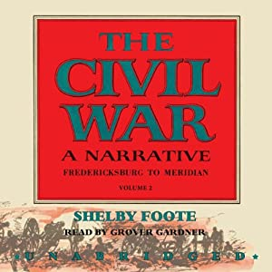 The Civil War: A Narrative, Volume II, Fredericksburg to Meridian Audiobook