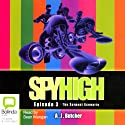 Spy High Episode #3: The Serpent Scenario (       UNABRIDGED) by A. J. Butcher Narrated by Sean Mangan