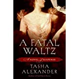 A Fatal Waltz (Lady Emily Mysteries, Book 3) ~ Tasha Alexander