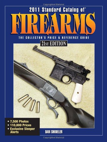 2011 Standard Catalog Of Firearms: The Collector's Price & Reference Guide