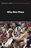 Why She Plays: The World of Women's Basketball