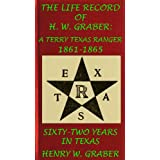 8th Texas Cavalry In The Civil War: Life Record Of H. W. Graber, A Terry Texas Ranger 1861-65; Sixty-Two Years...