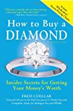 How to Buy a Diamond, 7E: Insider Secrets for Getting Your Money's Worth