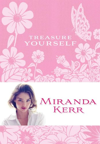 Treasure+Yourself%3A+Power+Thoughts+for+My+Generation.+Miranda+Kerr