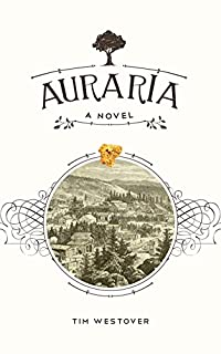 (FREE on 1/20) Auraria: A Novel by Tim Westover - http://eBooksHabit.com