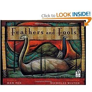 Feathers and Fools Mem Fox and Nicholas Wilton