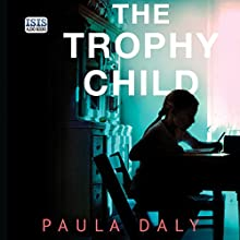 The Trophy Child Audiobook by Paula Daly Narrated by Janine Birkett
