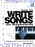 cover of How to Write Songs on Keyboards: A Complete Course to Help You Write Better Songs