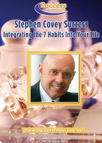 Stephen Covey Success: Integrating the 7 Habits into Your Life