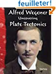 Alfred Wegener: Uncovering Plate Tect...