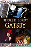 Before The Great Gatsby: 4 Works by F. Scott Fitzgerald (Fiction Classics Book 15)