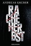 Racheherbst: Thriller von Andreas Gruber