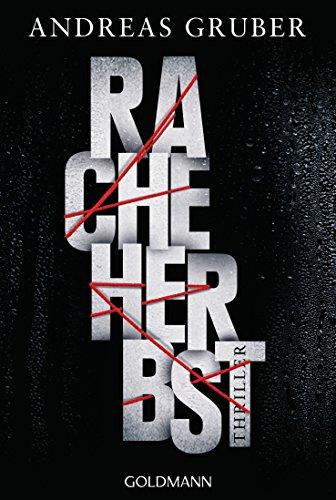 Buchseite und Rezensionen zu 'Racheherbst: Thriller' von Andreas Gruber