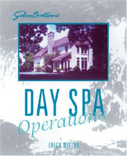SalonOvations' Day Spa Operations (S Business Series)