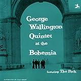 George Wallington Quintet At The Bohemia(SHM-CD)