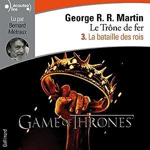La bataille des rois (Le Trône de fer 3) Audiobook